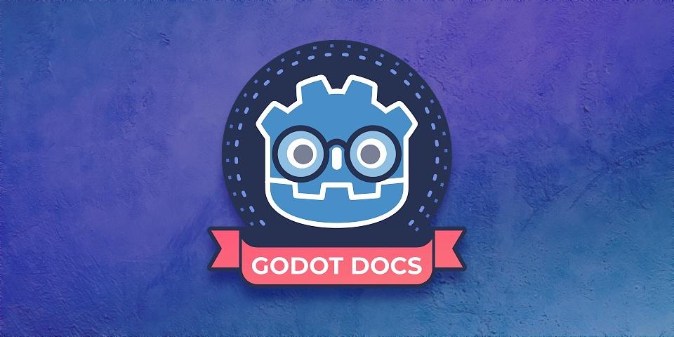 Godot Engine - Let's complete the docs: Godot 3 2 Docs Sprint